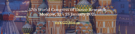 57th World Congress of Dance Research, Moscow 21-25 January 2021