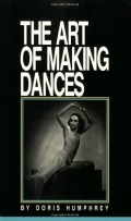 """The art of making dances"" by Doris Humphrey"